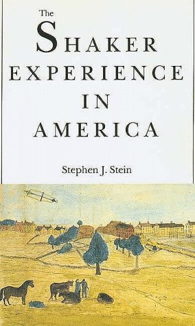 Shaker Experience in America A History of the United Society of Believers N/A edition cover