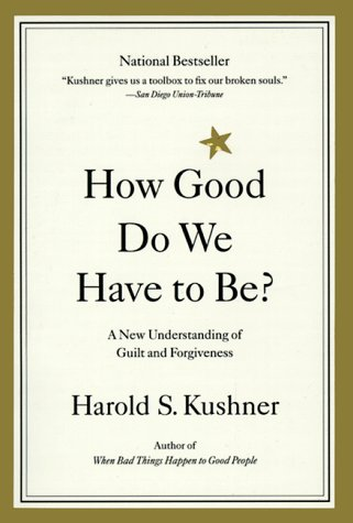 How Good Do We Have to Be? A New Understanding of Guilt and Forgiveness N/A edition cover