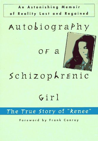 Autobiography of a Schizophrenic Girl The True Story of Renee N/A edition cover