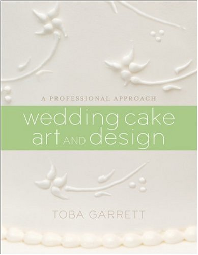Wedding Cake Art and Design A Professional Approach  2010 edition cover