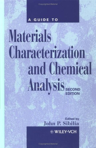 Guide to Materials Characterization and Chemical Analysis  2nd 1988 (Revised) 9780471186335 Front Cover