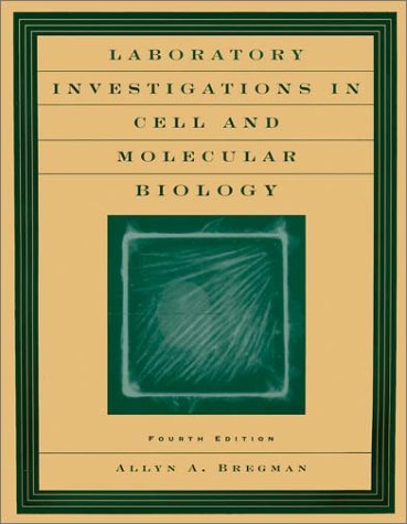 Laboratory Investigations in Cell and Molecular Biology  4th 2002 (Revised) edition cover