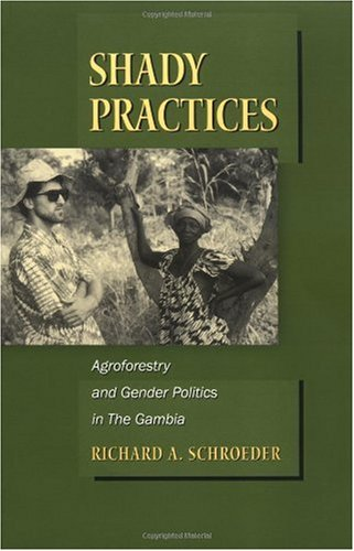 Shady Practices Agroforestry and Gender Politics in the Gambia  1999 edition cover