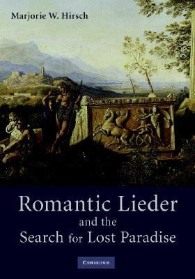 Romantic Lieder and the Search for Lost Paradise   2008 9780521845335 Front Cover