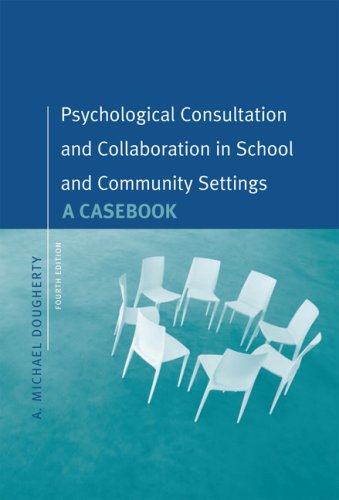 Psychological Consultation and Collaboration A Casebook 4th 2005 (Revised) edition cover