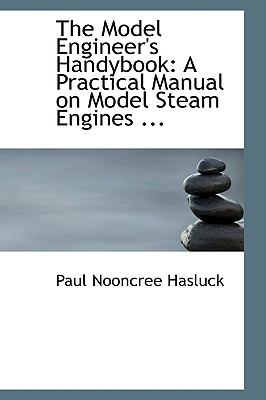 Model Engineer's Handybook : A Practical Manual on Model Steam Engines ...  2008 edition cover