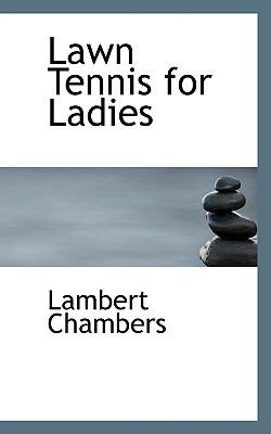 Lawn Tennis for Ladies:   2009 edition cover