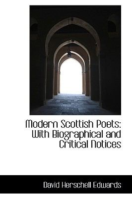 Modern Scottish Poets : With Biographical and Critical Notices N/A edition cover