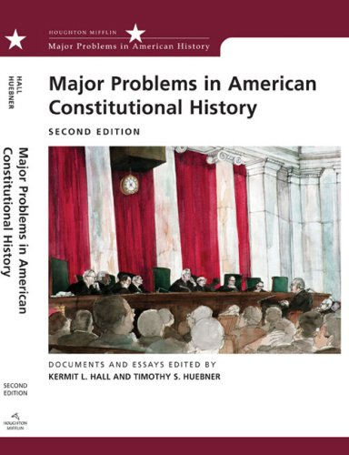 Major Problems in American Constitutional History Documents and Essays 2nd 2010 edition cover