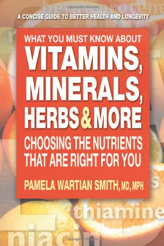 What You Must Know about Vitamins, Minerals, Herbs, and More Choosing the Nutrients That Are Right for You  2007 9780757002335 Front Cover