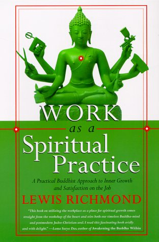 Work as a Spiritual Practice A Practical Buddhist Approach to Inner Growth and Satisfaction on the Job N/A edition cover