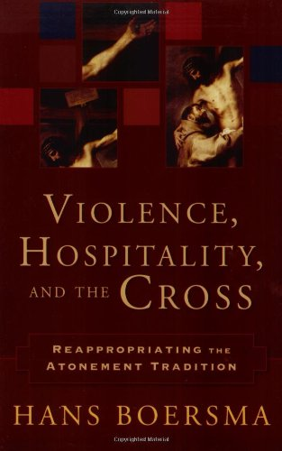 Violence, Hospitality, and the Cross Reappropriating the Atonement Tradition  2006 (Annotated) edition cover