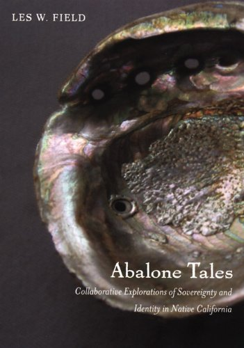 Abalone Tales Collaborative Explorations of Sovereignty and Identity in Native California  2008 edition cover