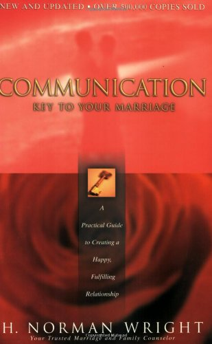 Communication Key to Your Marriage - A Practical Guide to Creating a Happy Fulfilling Relationship  2000 (Revised) edition cover