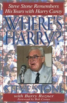 Where's Harry? Steve Stone Remembers His Years with Harry Caray N/A 9780878332335 Front Cover