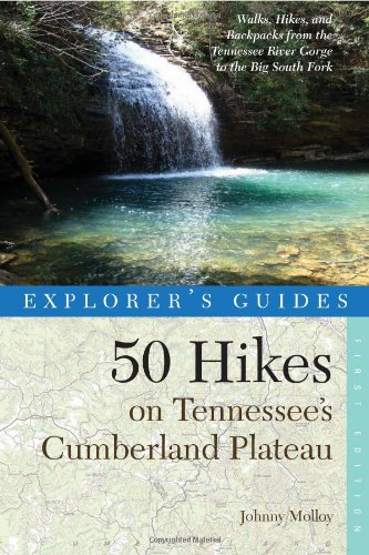 Explorer's Guides 50 Hikes on Tennessee's Cumberland Plateau Walks,hikes, and Backpacks from the Tennessee River Gorge to The N/A 9780881509335 Front Cover