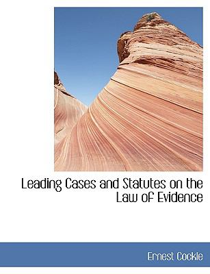 Leading Cases and Statutes on the Law of Evidence N/A 9781115171335 Front Cover