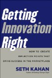 Getting Innovation Right How Leaders Leverage Inflection Points to Drive Success  2013 edition cover