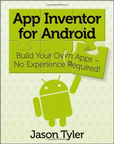 App Inventor for Android Build Your Own Apps - No Experience Required!  2011 edition cover