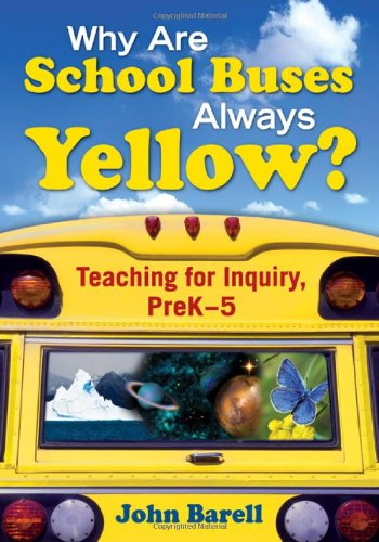 Why Are School Buses Always Yellow? Teaching for Inquiry, Prek-5  2008 edition cover