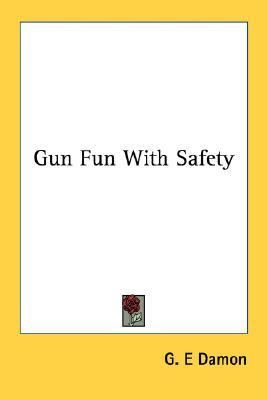 Gun Fun with Safety N/A edition cover