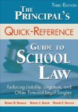 Principal's Quick-Reference Guide to School Law Reducing Liability, Litigation, and Other Potential Legal Tangles 3rd 2014 edition cover