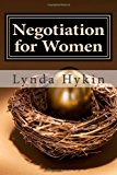 Negotiation for Women 3 Simple Strategies to Finally Take Control - of Your Money, Your Career and Your Life! N/A 9781484969335 Front Cover