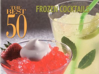 Best 50 Frozen Cocktails  N/A 9781558673335 Front Cover