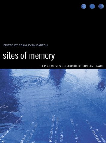 Sites of Memory Perspectives on Architecture and Race  2000 edition cover