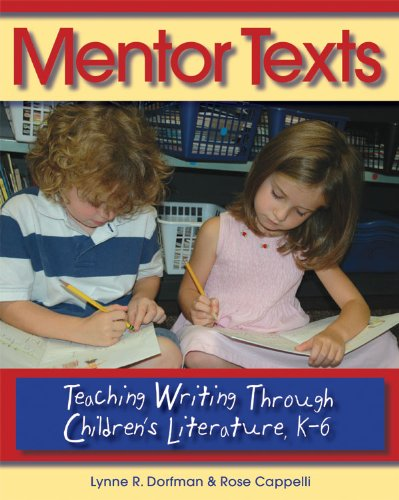 Mentor Texts Teaching Writing Through Children's Literature, K-6  2007 edition cover