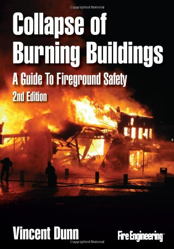 Collapse of Burning Buildings A Guide to Fireground Safety 2nd 2010 9781593702335 Front Cover