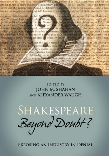 Shakespeare Beyond Doubt? -- Exposing an Industry in Denial  0 edition cover