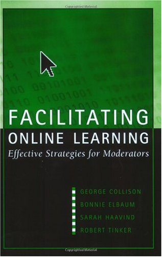 Facilitating Online Learning Effective Strategies for Moderators  2000 edition cover