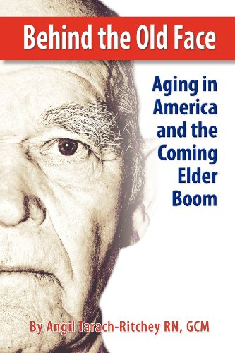 Behind the Old Face: Aging in America and the Coming Elder Boom  2012 edition cover