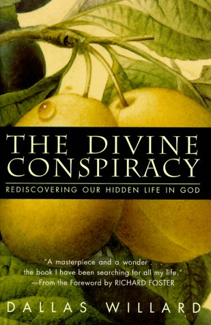 Divine Conspiracy Rediscovering Our Hidden Life in God  1997 edition cover