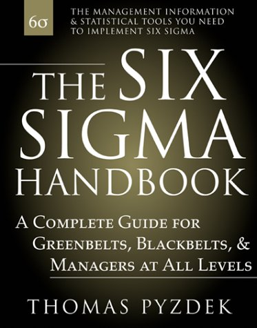 Six Sigma Handbook A Complete Guide for Greenbelts, Blackbelts, and Managers at All Levels  2001 9780071372336 Front Cover