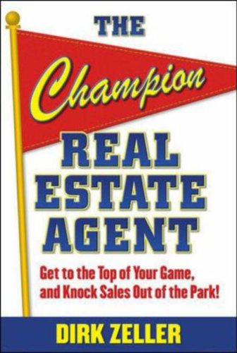 Champion Real Estate Agent Get to the Top of Your Game and Knock Sales Out of the Park  2007 9780071484336 Front Cover