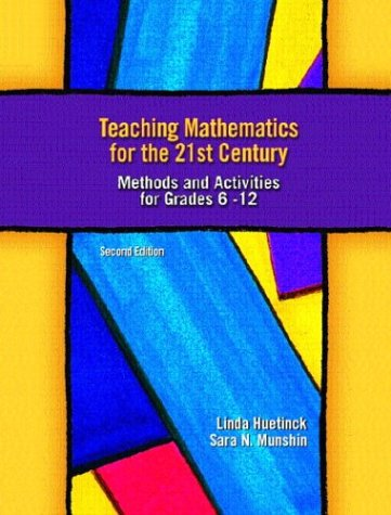 Teaching Mathematics for the 21st Century Methods and Activities for Grades 6-12 2nd 2004 (Revised) 9780130488336 Front Cover