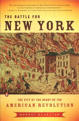 Battle for New York The City of the Heart of the America Revolution  2002 9780142003336 Front Cover