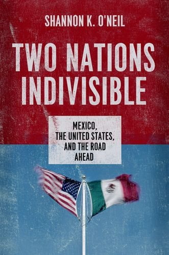 Two Nations Indivisible Mexico, the United States, and the Road Ahead  2013 edition cover