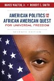 American Politics and the African American Quest for Universal Freedom  7th 2015 (Revised) edition cover
