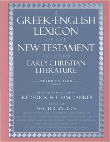 Greek-English Lexicon of the New Testament and Other Early Christian Literature  3rd 2000 edition cover