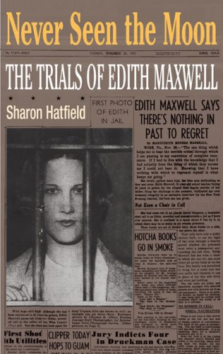 Never Seen the Moon The Trials of Edith Maxwell  2009 9780252076336 Front Cover