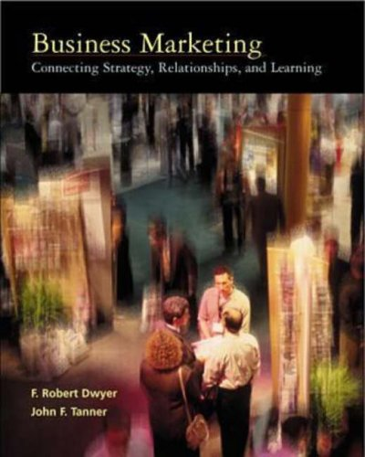 Business Marketing Connecting Strategy, Relationships and Learning 1st 1999 9780256221336 Front Cover