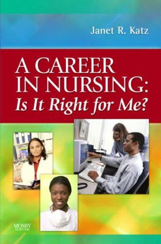 Career in Nursing Is It Right for Me? N/A edition cover