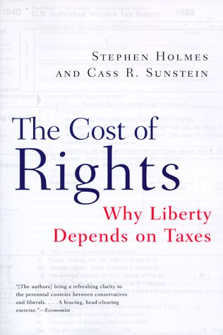 Cost of Rights Why Liberty Depends on Taxes  2000 9780393320336 Front Cover