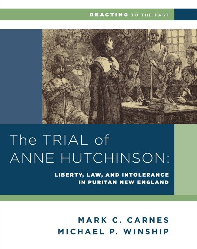 Trial of Anne Hutchinson Liberty, Law, and Intolerance in Puritan New England  2014 edition cover