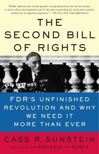 Second Bill of Rights FDR's Unfinished Revolution and Why We Need It More Than Ever  2006 edition cover