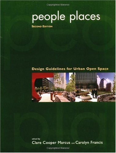 People Places Design Guidlines for Urban Open Space 2nd 1997 (Revised) 9780471288336 Front Cover