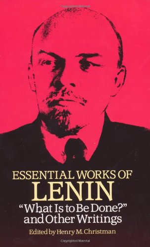 "Essential Works of Lenin ""What Is to Be Done?"" and Other Writings Reprint  edition cover"